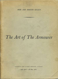 The Art of the Armourer by Arms and Armour Society - First edition - 1963 - from Kaaterskill Books, ABAA/ILAB and Biblio.co.uk