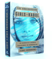 The Underground Girls of Kabul: In Search  of a Hidden  Resistance in Afghanistan by  Jenny Nordberg - First Edition - 2014 - from The Parnassus BookShop and Biblio.com