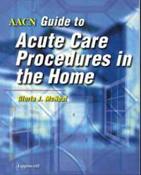 AACN Guide to Acute Care Procedures in the Home