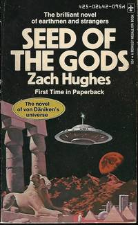 SEED OF THE GODS by Hughes, Zach (Erich Van Daniken related) - 1974