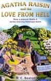 Agatha Raisin and the Love from Hell (Agatha Raisin Mysteries, No. 11) by M.C. Beaton - 2006-08-24