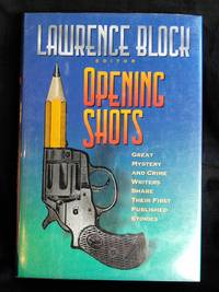 Opening Shots by Lawrence Block - Signed First Edition - 2000 - from Mutiny Information Cafe (SKU: 126285)