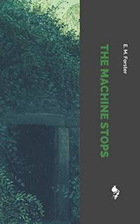 The Machine Stops by  E M Forster - Paperback - from World of Books Ltd (SKU: GOR011247467)
