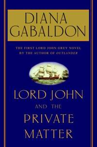 Lord John and the Private Matter by Diana Gabaldon - Hardcover - 2003 - from ThriftBooks and Biblio.com