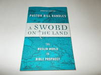A Sword on the Land Revised: The Muslim World in Bible Prophecy
