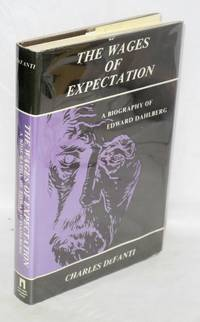 The wages of expectation: a biography of Edward Dahlberg
