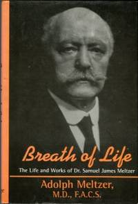 image of Breath Of Life: The Life And Works Of Dr. Samuel James Meltzer