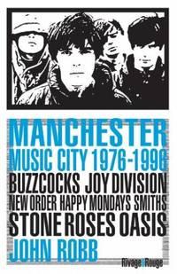 Manchester Music City 1976-1996 buzzcoks, joy division, new order, happy mondays, smiths, stone roses, oasis