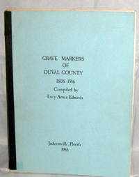 Grave Markers of Duval County 1808-1916