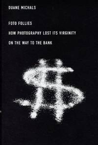 Foto Follies: How Photography Lost its Virginity on the Way to the Bank