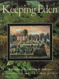 Keeping Eden: a History of Gardening in America