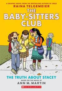 The Truth About Stacey: Full-Color Edition (The Baby-Sitters Club Graphix #2)