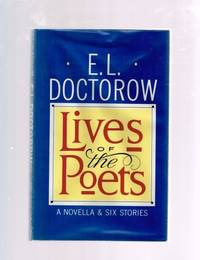 Lives of the Poets : A Novella and Six Stories