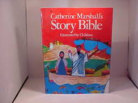 Catherine Marshall's Story Bible: Illustrated by Children