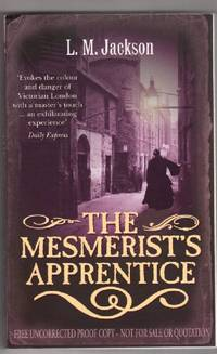 The Mesmerist's Apprentice by  L. M Jackson - Paperback - First Edition - 2008 - from Mystery Cove Book Shop and Biblio.com