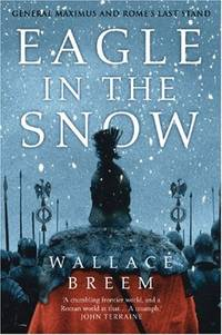 image of Eagle in the Snow: General Maximus and Rome's Last Stand