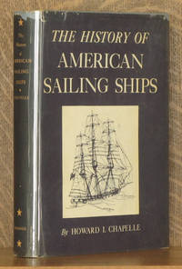 THE HISTORY OF AMERICAN SAILING SHIPS by Howard I. Chapelle - Hardcover - Later printing - c. 1935 - from Andre Strong Bookseller (SKU: 21931)