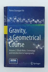 Gravity, a Geometrical Course: Volume 2: Black Holes, Cosmology and Introduction to Supergravity