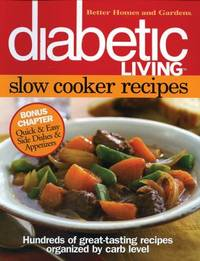 Diabetic Living Slow Cooker Recipes : Hundreds of Great-Tasting Recipes Organized by Carb Level