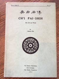 Ch'I Pai-Smith His Life And Works by Charles Chu - Hardcover - Revised Edition - 1967 - from Shadyside Books and Biblio.co.uk