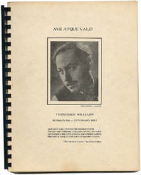 AVE ATQUE VALE! MEMORIAL PAGES PRESERVING THE FINAL NOTICES AND OTHER MEMORABILIA CONNECTED WITH THE DEATH AND DURIAL OF AMERICA'S GREAT PLAYWRIGHT/POET: TENNESSEE WILLIAMS