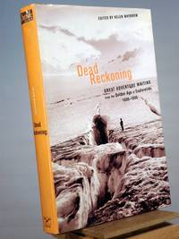Dead Reckoning: The Greatest Adventure Writing from the Golden Age of Exploration, 1800-1900 (Outside Books)
