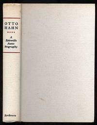 Otto Hahn A Scientific Autobiography