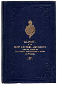 Report of the Fruit Growers' Association of the Province of Ontario, For the Year 1881; Thirteenth Annual Report of the Entomological Society of the Province of Ontario 1881