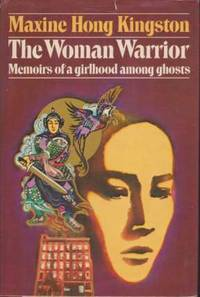THE WOMAN WARRIOR Memoirs of a Girlhood Among Ghosts