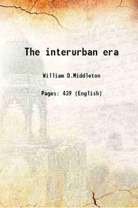 image of The interurban era [Hardcover]
