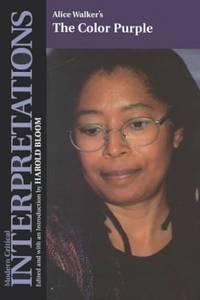 "Alice Walker's ""The Color Purple"" (Modern Critical Interpretations S.)"