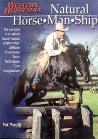 image of Natural Horse-Man-Ship: Six Keys to a Natural Horse-Human Relationship (A Western Horseman Book)