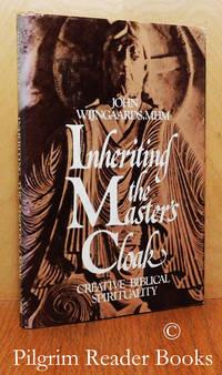 Inheriting the Master's Cloak: Creative Biblical Spirituality.