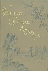A Winter in Central America and Mexico
