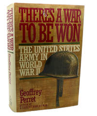 image of THERE'S A WAR TO BE WON :  The United States Army in World War II