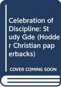 image of Celebration of Discipline: Study Gde (Hodder Christian paperbacks)