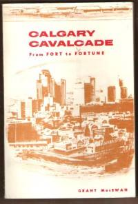 image of CALGARY CAVALCADE From Fort to Fortune
