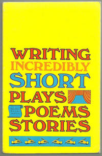 WRITING INCREDIBLY SHORT PLAYS, POEMS, STORIES, Norton, James