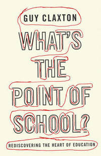 image of What's the Point of School?: Rediscovering the Heart of Education