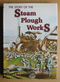 image of The Story Of The Steam Plough Works: Fowlers of Leeds.