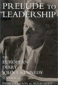 image of Prelude to Leadership: The European Diary of John F. Kennedy : Summer 1945