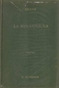 Seller Image La Sonnambula: Opera in Two Acts (Schirmer Ed. 509)