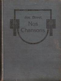 Nos Chansons Chants Populaires Anciens et Nouveaux Recueillis Composés ou...