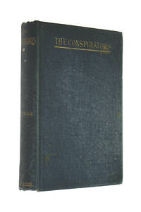 The conspirators or The Chevalier d'Harmental by  Alexandre DUMAS - First Edition - 1890-01-01 - from M Godding Books Ltd (SKU: 196243)