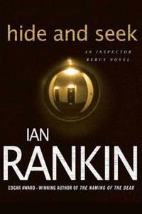 Hide and Seek : An Inspector Rebus Novel