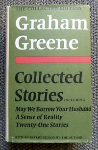 image of COLLECTED STORIES.  INCLUDING MAY WE BORROW YOUR HUSBAND?  A SENSE OF REALITY.  TWENTY-ONE STORIES.  THE COLLECTED EDITION.