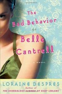 The Bad Behavior of Belle Cantrell : A Novel