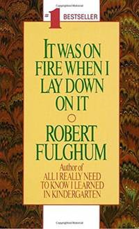 It Was On Fire When I Lay Down On It by  Robert Fulghum - Paperback - from Good Deals On Used Books and Biblio.co.uk