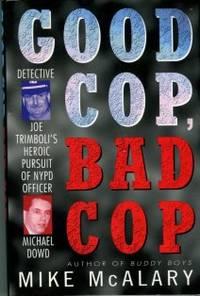 image of Good Cop, Bad Cop: Detective Joe Trimboli's Heroic Pursuit Of NYPD Officer Michael Dowd
