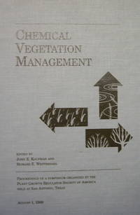 Chemical Vegetation Management. Proceedings of a Symposium organized by the Plant Growth Regulatoers Society of America held in San Antonio, TX 1988